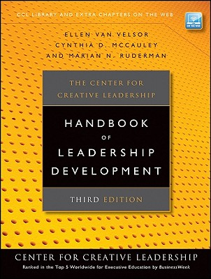 The Center for Creative Leadership Handbook of Leadership Development By Van Velsor, Ellen (EDT)/ McCauley, Cynthia D. (EDT)/ Ruderman, Marian N. (EDT)/ Ryan, John R. (FRW)